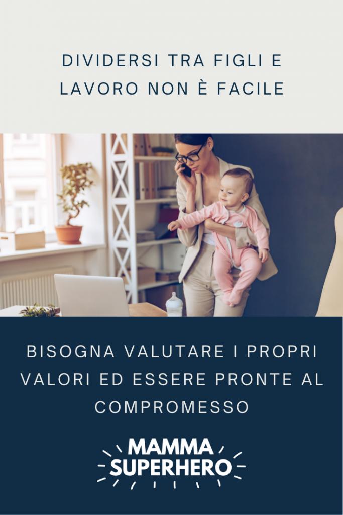 tra figli e lavoro - valori e compromessi